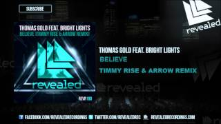 Thomas Gold Feat. Bright Lights - Believe (Timmy Rise & Arrow Remix)