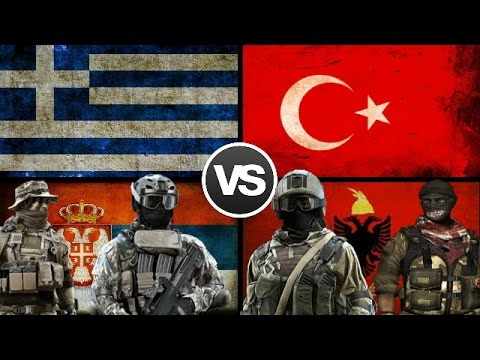 GREECE & SERBIA VS ALBANIA & TURKEY - Military Power Comparison 2017