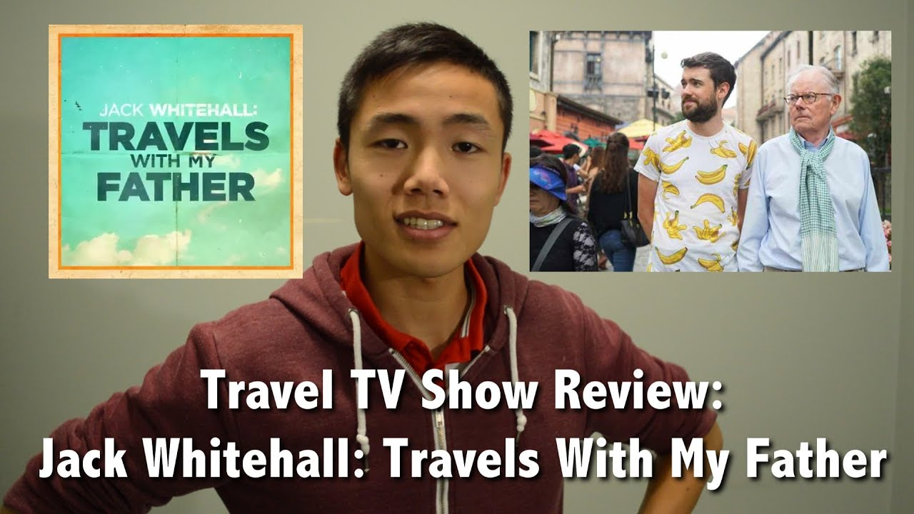 Jack Whitehall: Travels With My Father | Travel TV Review