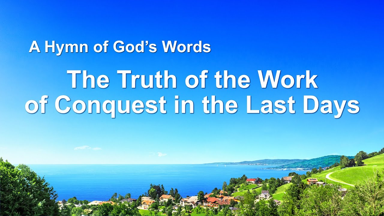 """""""The Truth of the Work of Conquest in the Last Days""""   2020 English Christian Song"""