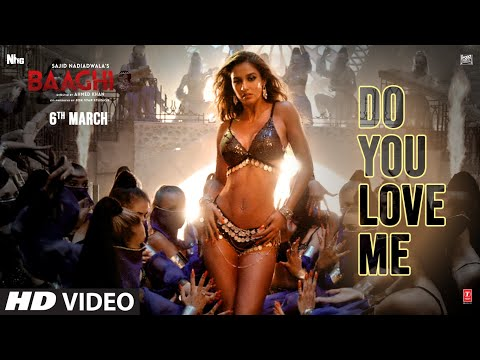 Baaghi 3: Do You Love Me | Disha Patani | Tiger Shroff,Shraddha Kapoor | Nikhita | Rene Bendali