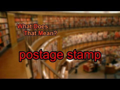 What does postage stamp mean?