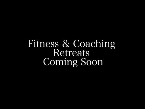 Fitness & Coaching Retreats Coming Soon