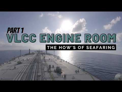 Inside a VLCC's Engine Room - A Walk Through | Seaman Vlog | The How's of Seafaring | Life at Sea