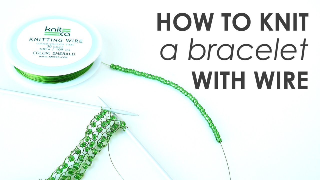How to knit a bracelet with wire (with captions) - YouTube