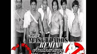 The Best of Masculados Remix Anthology ( DJ Rhyme Non-Stop Ghost Remix )