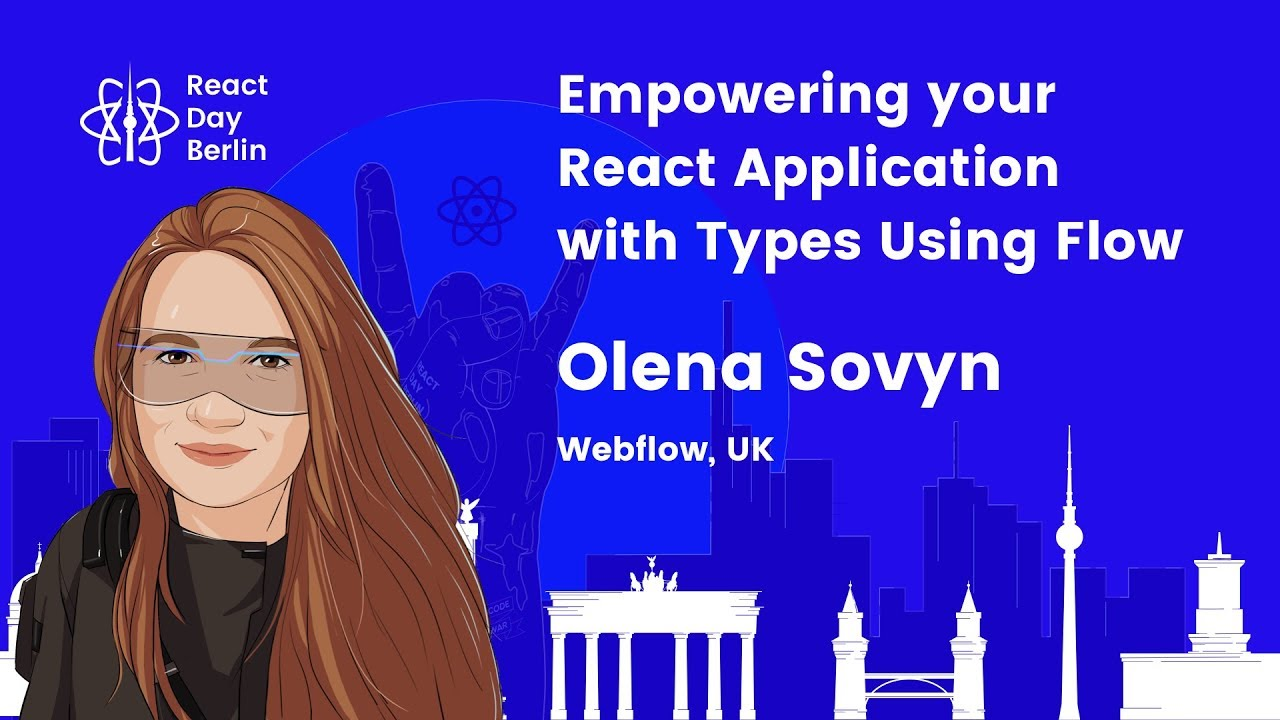 Lightning talks – Empowering your React application with types using flow – Olena Sovyn