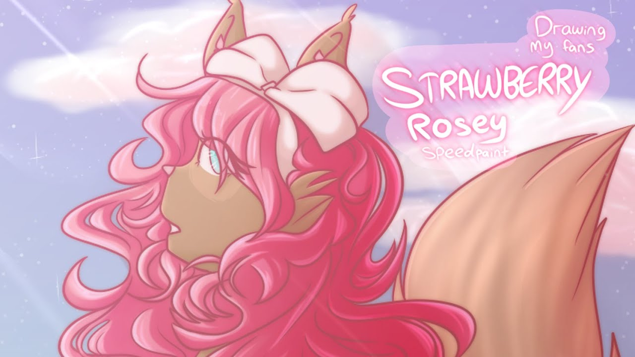 Drawing my fans [ Rosey Strawberry ] #16