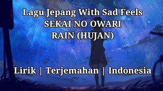 Lagu Jepang Buat Teman Tidur - SEKAI NO OWARI - RAIN (HUJAN)