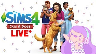 The Sims 4 Cats & Dogs LIVE w/Cupquake - First Impressions