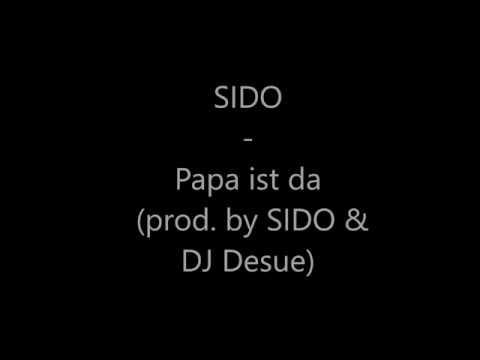 SIDO - Papa ist da (prod. by SIDO & DJ Desue)  (Lyrics)