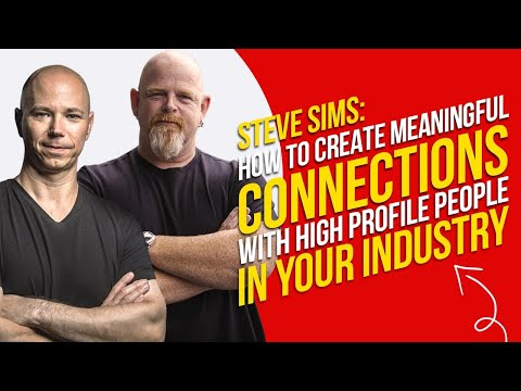 Steve Sims on Connecting With High Profile People, Being Raw, Real, and Ugly with Dan Kuschell