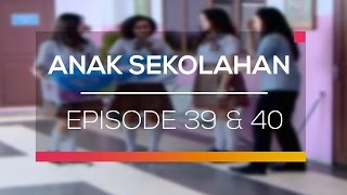Anak Sekolahan - Recap   Episode 39 dan 40