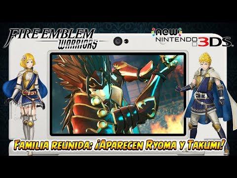 Ep.4: Familia reunida: ¡Aparecen Ryoma y Takumi! - Fire Emblem Warriors | New 3DS