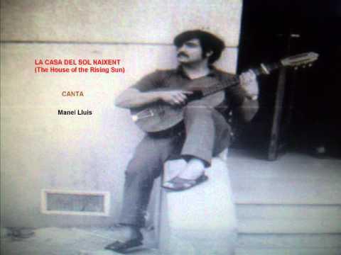 7 MANEL LLUIS CANTA LA CASA DEL SOL NAIXENT  Folk Americà