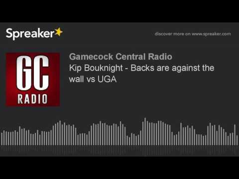 Kip Bouknight - Backs are against the wall vs UGA