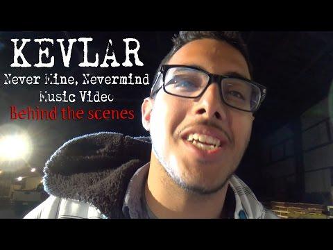 KEVLAR - Never Mine, Nevermind: Behind the Scenes