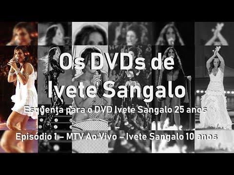 Série Os DVDs de Ivete Sangalo - Episódio 1: MTV Ao Vivo