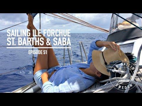 Sailing Ile Forchue, St. Barths & Saba - Ep. 51 RAN Sailing