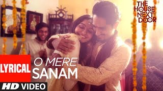 O Mere Sanam Video Song With Lyrics | The House Next Door | Benny Dayal | Girishh G