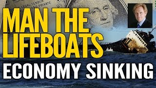 MAN THE LIFEBOATS : US Economy Sinking - Mike Maloney