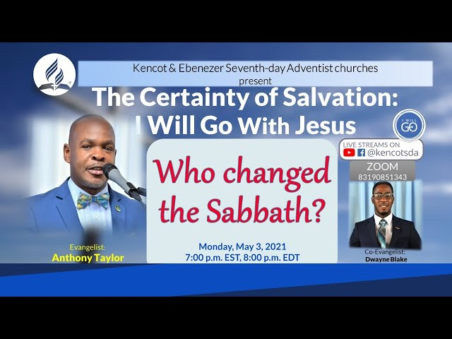 Who Changed the Sabbath? - The Certainty of Salvation - May 3, 2021 - Kencot SDA Church