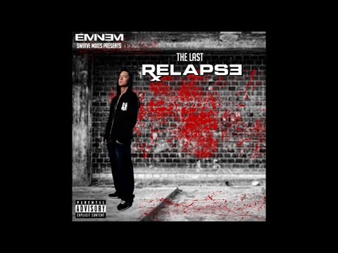 The Last Relapse - Eminem (Full 2018 Mixtape Album)