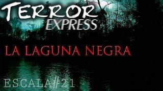 La Laguna Negra | Especial Halloween | Terror Express #21