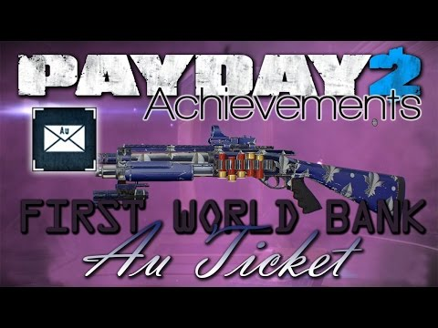 How to get your FREE Safe & Drill //ENDED// [Payday 2 - Au Ticket Achievement] First World Bank