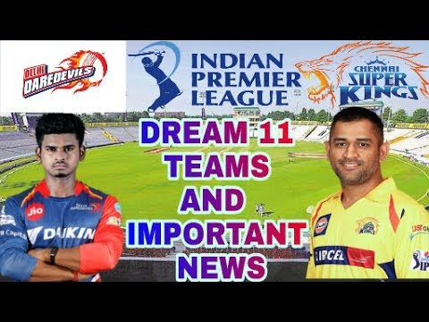 CHE vs DEL 30th T20 Match Dream11 Fantasy Cricket team – IPL 2018