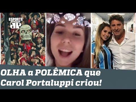 E agora? Cadê o Grêmio? OLHA a POLÊMICA que Carol Portaluppi criou!