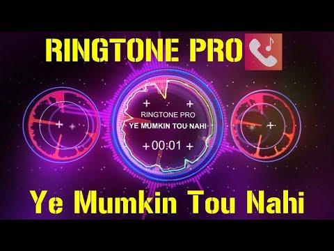 Ye Mumkin Tou Nahi Jo Dil Ne Chaha Romantic Ringtone For Mobile || RINGTONE PRO || Free Ringtone