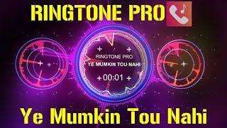 Ye Mumkin Tou Nahi Jo Dil Ne Chaha Romantic Ringtone for Mobile    RINGTONE PRO    Free Ringtone
