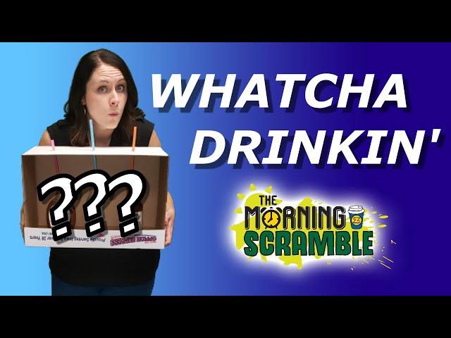 Whatcha Drinking Morning Scramble?