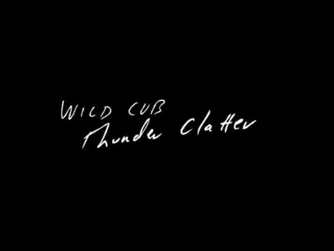 "Wild Cub - ""Thunder Clatter"" (Official Lyric Video)"