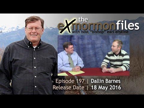 Ex Mormon Files - 197 - Dallin Barnes