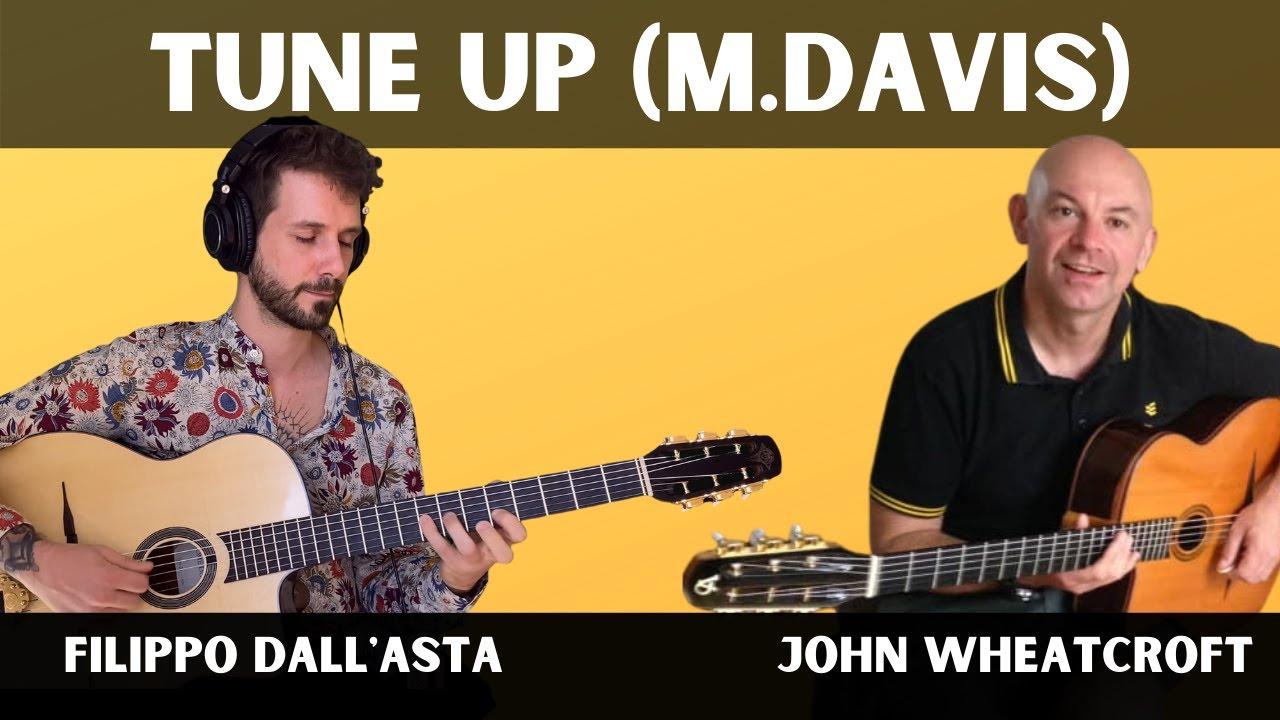 Tune Up (Miles Davis) in Gypsy Jazz Guitar Style - John Wheatcroft & Filippo Dall'Asta