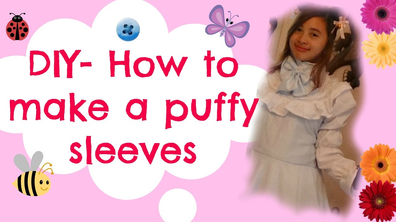 How To Make A Puffy Sleeves- Do It Yourself