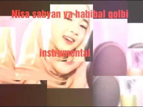 Nissa sabyan ya habibal qolbi instrumental