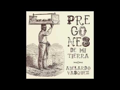 2. El Aguador - Abelardo Vásquez - Pregones de mi Tierra