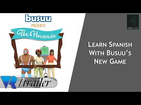 The Hacienda: Learn Spanish With The Aid Of Your Gear VR (OC4)
