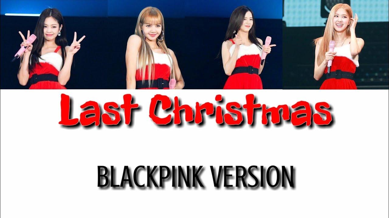 Photo of last christmas เนื้อเพลง – [Official Audio] BLACKPINK – Last Christmas (BLACKPINK Version)