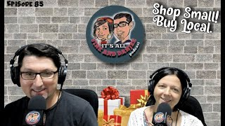 Episode 85: Shop SMALL (local) this Holiday Season!
