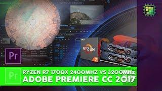 Ryzen R7 1700x DDR4 2400mhz vs 3200mhz (Adobe Premiere CC 2017)