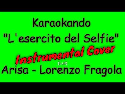 Karaoke Italiano - L'esercito del Selfie - Arisa - Lorenzo Fragola ( Testo )