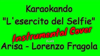 Скачать Karaoke Italiano L Esercito Del Selfie Arisa Lorenzo Fragola Testo