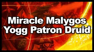 Miracle Malygos Yogg Patron Druid