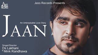 Jaan Ds Lakhani Ft Mink Randhawa Mp3 Song Download