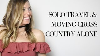 Solo Travel and How It Can Build Your Courage to Move to a New City Alone