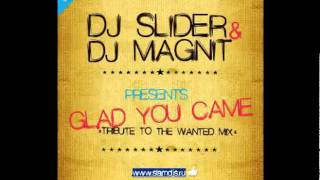Slider & Magnit - Glad You Came (Tribute To The Wanted Mix)